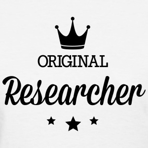 Original researcher T-Shirts - Women's T-Shirt