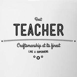 best teacher - craftsmanship at its finest Mugs & Drinkware - Coffee/Tea Mug