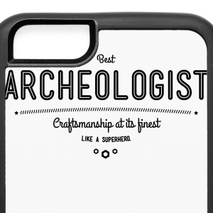 best archeologist - craftsmanship at its finest Phone & Tablet Cases - iPhone 6/6s Rubber Case