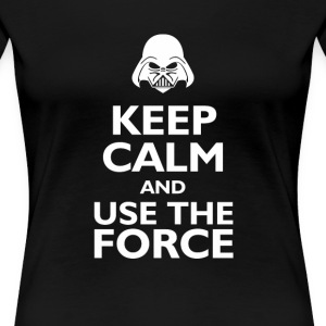 keep calm and use the force T-Shirts - Women's Premium T-Shirt