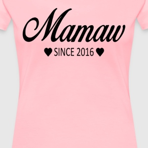 Mamaw Since 2016 - Women's Premium T-Shirt