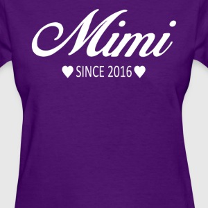 Mimi Since 2016 - Women's T-Shirt