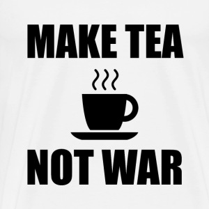 Make Tea Not War - Men's Premium T-Shirt