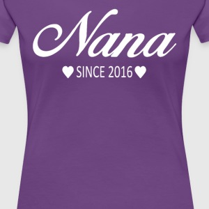 Nana Since 2016 - Women's Premium T-Shirt