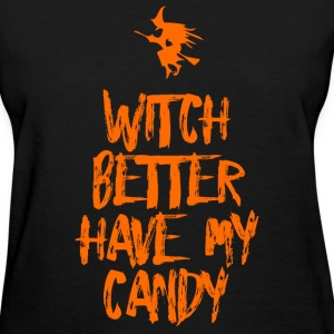 witch better have my candy T-Shirts - Women's T-Shirt