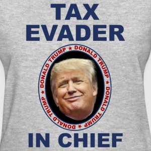 Anti-Trump t-shirt - Unpatriotic Trump tax evading - Women's T-Shirt