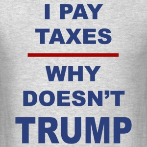 Anti-Trump t-shirt - Trump tax tee shirt tax evade - Men's T-Shirt