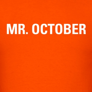 MR. OCTOBER - Men's T-Shirt