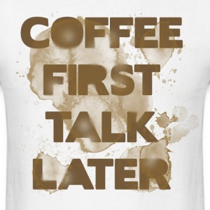 coffee first talk later manji.png T-Shirts - Men's T-Shirt