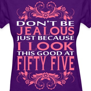 Do not be jealous_I look Fifty Five T-Shirts - Women's T-Shirt