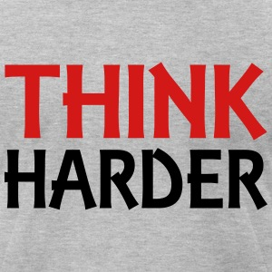 Think harder T-Shirts - Men's T-Shirt by American Apparel
