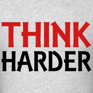 Think harder T-Shirts - Men's T-Shirt