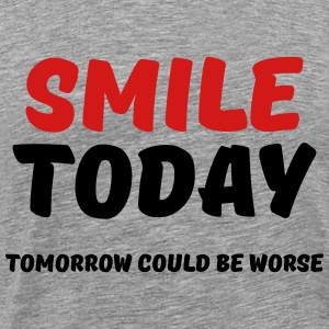 Smile today! Tomorrow could be worse T-Shirts - Men's Premium T-Shirt