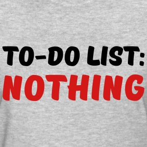 To-Do List: Nothing T-Shirts - Women's T-Shirt