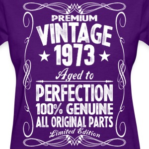 Premium Vintage 1973 Aged To Perfection 100% Genui T-Shirts - Women's T-Shirt