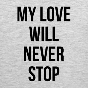 MY LOVE WILL NEVER STOP Sportswear - Men's Premium Tank
