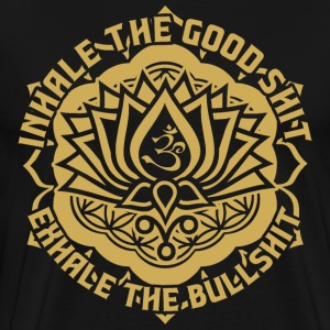 Inhale The Good Shit Exhale The Bullshit T-Shirts - Men's Premium T-Shirt