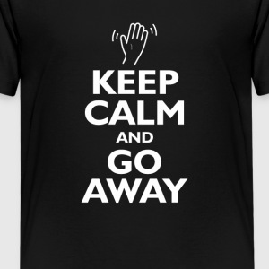 Keep Calm and Go Away - Kids' Premium T-Shirt