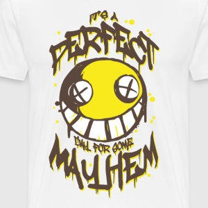 Perfect Day for Mayhem - Men's Premium T-Shirt