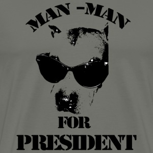 Man-Man for President Blk/Gry - Men's Premium T-Shirt