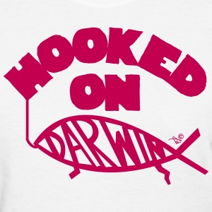 HOOKED ON DARWIN by Tai's Tees - Women's T-Shirt