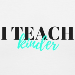 I Teach Kinder - Women's V-Neck T-Shirt