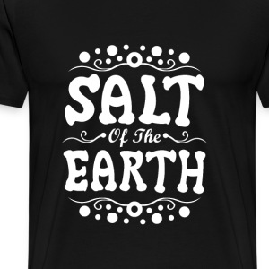 Salt Of The Earth T-Shirt - Men's Premium T-Shirt