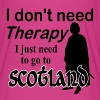 I Don't Need Therapy - Scotland T-Shirts - Women's Flowy T-Shirt