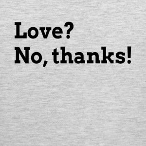 LOVE? NO, THANKS! Sportswear - Men's Premium Tank