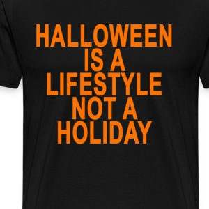 halloween_is_a_lifestyle_not_a_holiday_ - Men's Premium T-Shirt