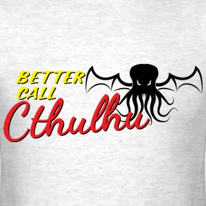 better call cthulhu T-Shirts - Men's T-Shirt