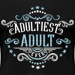 Adultiest Adult Ever 2C T-Shirts - Women's Premium T-Shirt