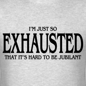EXHAUSTED T-Shirts - Men's T-Shirt