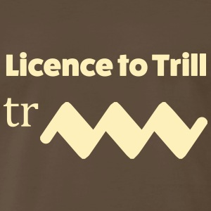 Licence to Trill - Men's Premium T-Shirt