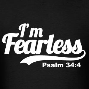 I'm Fearless Psalm 34:4 - Bible Verse Quote   - Men's T-Shirt