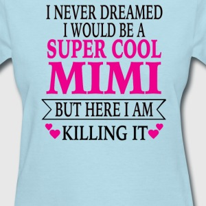 Super Cool Mimi - Women's T-Shirt