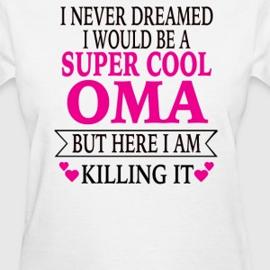 Super Cool Oma - Women's T-Shirt