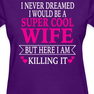Super Cool Wife - Women's T-Shirt
