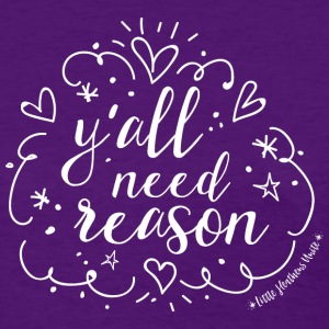 Y'all Need Reason - Women's T-Shirt