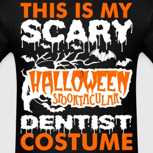 My Scary Halloween Spooktacular Dentist Costume T- T-Shirts - Men's T-Shirt