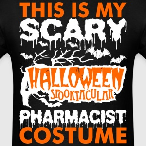 My Scary Halloween Spooktacular Pharmacist Costume T-Shirts - Men's T-Shirt