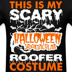 My Scary Halloween Spooktacular Roofer Costume T s T-Shirts - Men's T-Shirt