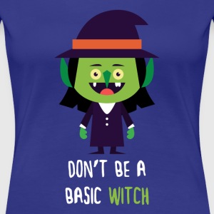Don't be a basic Witch Halloween T-shirt T-Shirts - Women's Premium T-Shirt