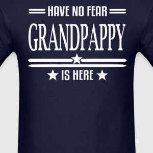 Have No Fear Grandpappy Is Here - Men's T-Shirt