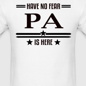 Have No Fear Pa Is Here - Men's T-Shirt