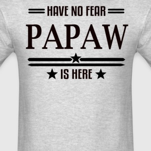 Have No Fear Papaw Is Here - Men's T-Shirt