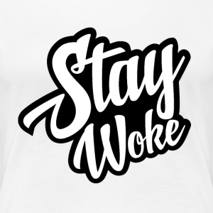 Stay Woke Folks! T-Shirts - Women's Premium T-Shirt