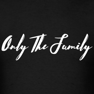 Only The Family T-Shirts - Men's T-Shirt