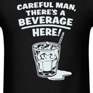 Careful Beverage - Men's T-Shirt