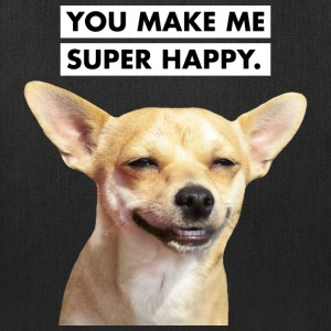 YOU MAKE ME SUPER HAPPY. Smiling Dog Bags & backpacks - Tote Bag